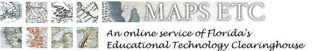 Maps ETC: An online service of Florida's Educational Technology Clearinghouse