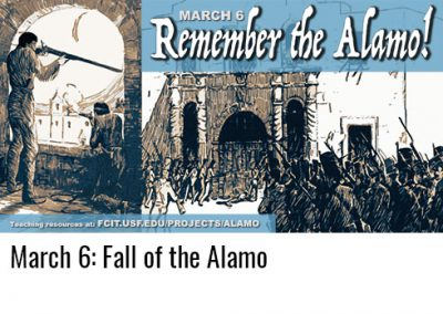 March 6: Remember the Alamo!