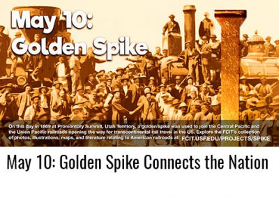 May 10: Golden Spike Connects Nation