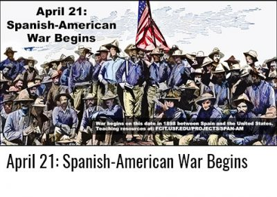 April 21: Spanish-American War Begins