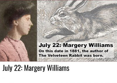 July 22: Margery Williams