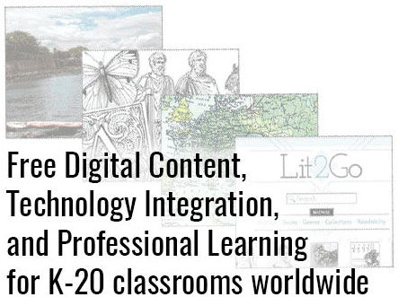 Free Digital Content, Technology Integration, and Professional Learning for K-20 classrooms worldwide