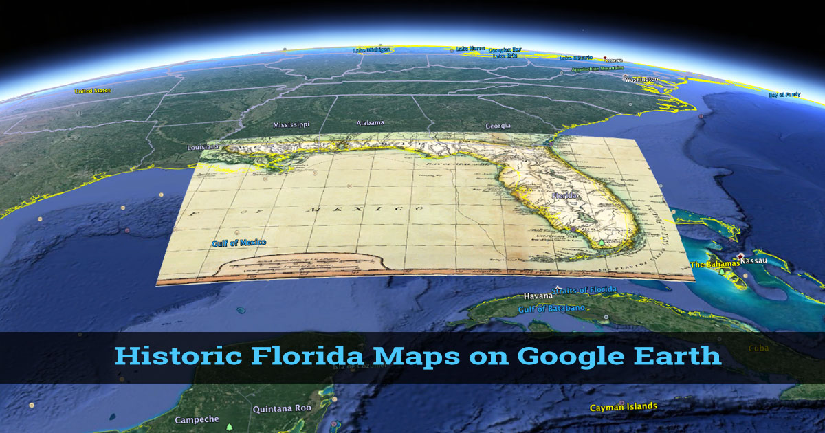 Historic Florida Maps and Google Earth | FCIT
